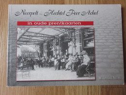 Neerpelt Hechtel Peer Achel In Oude Prentkaarten Europese Bibliotheek 1980 128blz - Neerpelt
