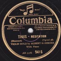 78 Trs - 25 Cm - état EX - THAIS MEDITATION - ELEGIE - VIOLON SOLO By ALBERT SAMMONS - 78 T - Disques Pour Gramophone