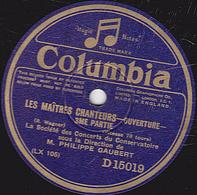 78 Trs - 25 Cm - état TB -  LES MAÎTRES CHANTEURS  OUVERTURE 3e PARTIE - LOHENGRIN   MARCHE DES FIANCAILLES - 78 T - Disques Pour Gramophone