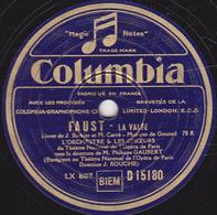 78 Trs  25 Cm  état TB  FAUST  LA VALSE  TRIO DE LA PRISON ET APHOTEOSE  BEAUJON THILL Et BORDON - ORCH. CHOEURS - 78 T - Disques Pour Gramophone