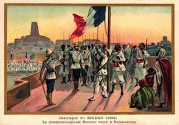 CHROMO - CAMPAGNE DU SOUDAN 1894 LE LIEUTENANT COLONEL BONNIER ENTRE A TOMBOUCTOU - Trade Cards