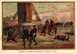 CHROMO - BATAILLE DE SAINT QUENTIN 18 JANVIER 1871 - Trade Cards