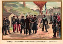 CHROMO - GAMBETTA PART DE PARIS DANS LE BALLON ARMAND BARBES 7 OCTOBRE 1870 - Trade Cards