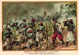 CHROMO - BATAILLE DE WISSEMBOURG 4 AOUT 1870 CHARGE DES TIRAILLEURS ALGERIENS - Trade Cards