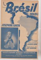 ( GEO) BRESIL , JOSEPHINE BAKER , Paroles JACQUES LARUE , Musique ARY BARROSO - Partitions Musicales Anciennes