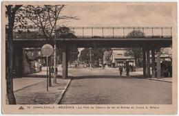 CHARLEVILLE- MEZIERES (08) LE PONT Du CHEMIN De FER Et ENTREE Du COURS A. BRIAND. 1922. - Charleville