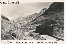 CARTE PHOTO : LE T.M.B. AU MONT LACHAT AIGUILLES DE CHAMONIX MONT-BLANC LOCOMOTIVE TRAMWAY CREMAILLERE 74 - Chamonix-Mont-Blanc