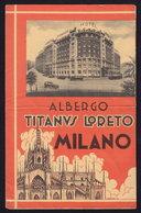 MILANO MILAN - HOTEL ALBERGO TITANUS LORETO Publicité Pubblicità FOLDER BROCHURE 1937 (see Sales Conditions) - Folletos Turísticos