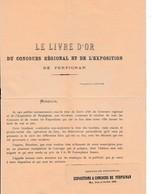1890 - LE LIVRE D'OR Du Concours Régional Et De L'Exposition De Perpignan - Documents Historiques