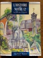 IF321  L'HISTOIRE DE NOTRE 12e Ou 6000 Ans D'histoire  -  PARIS  12è Arrondissement  ++++++++++++++++ - Ile-de-France