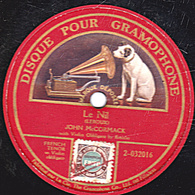 78 Trs - 30 Cm - Etat B - DISQUE POUR GRAMOPHONE 1 Face - Le Nil - JOHN McCORMACK - FRENCH TENOR  W. Violin Obligado - 78 Rpm - Schellackplatten