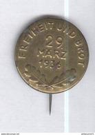 Allemagne - Badge De Journée NSDAP - Freiheit Und Brot - 29 Marz 1936 - Bon état - Militari