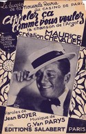"""Partitions Musicales Anciennes """"Appelez ça Comme Vous Le Voulez"""" """"Maurice Chevalier"""" - Partitions Musicales Anciennes"""