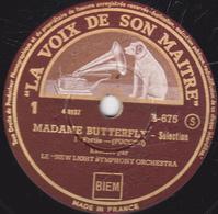 78 Trs - 30 Cm - Etat TB -  MADAME BUTTERFLY Sélection 1re Et 2e Parties LE NEW LIGHT SYMPHONY ORCHESTRA - 78 T - Disques Pour Gramophone