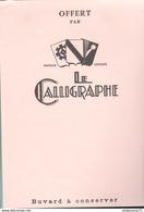 Buvard  Le Calligraphe - Très Bon état - Papeterie