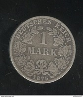 1 Mark Allemagne / Germany 1875 B - 1 Mark