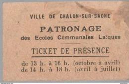 Ticket De Présence Patronage Des Ecoles Laïques - Ville De Chalon Sur Saône - 28 Septembre 1926 - Tickets D'entrée