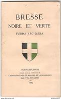 Bresse Noire Et Verte - Association Pour Le Maintien Et La Renaissance Des Fêtes Populaires 1936 - Bourgogne