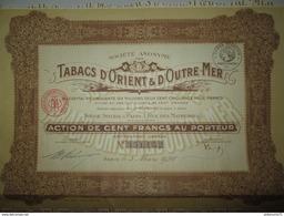 Action De 100 Francs Au Porteur - Tabacs D'Orient Et D'Outre-Mer - 1928 - Agricultura
