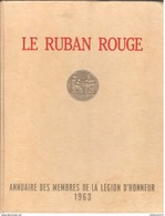 Livre Le Ruban Rouge - Liste Des Nominations Et Promotions Dans L'Ordre De La Légion D'Honneur Durant L 'année 1963 - Livres, BD, Revues