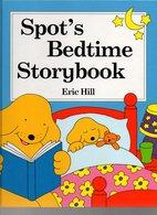 Spot's Bedtime Storybook Par Eric Hill En 1998 - Enfants