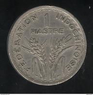 1 Piastre Indochine Française 1947 - TTB+ - Colonie
