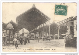 CPA Bordeaux - Marché Des Capucins - Circulée 1912 - Bordeaux