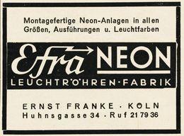 Original-Werbung/Anzeige 1938 - EFRA NEON - LEUCHTRÖHREN-FABRIK / ERNST FRANKE - KÖLN  - Ca. 90 X 60 Mm - Publicités
