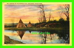 INDIENS - SUNRISE OF THE RESERVATION, NORTHWEST INDIAN HOME - LEE MOOREHOUSE - TRAVEL - - Indiens De L'Amerique Du Nord