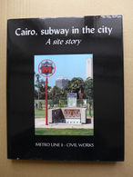 Cairo, Subway In The City. A Site Story. Metro Line 2 - Civil Works - Culture