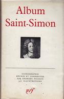 La Pléiade. Album Saint-Simon. Iconographie Recueillie Et Commentée Par Georges Poisson. - La Pleiade
