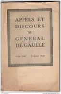 Fascicule Appels Et Discours Du Général De Gaulle - Juin 1940 Février 1944 - Dokumente