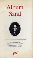 La Pléiade. Album Sand. Iconographie Recueillie Et Commentée Par Georges Lubin. - La Pléiade