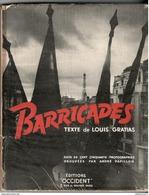 Livre Barricades -  Texte De Louis Gratias - 150 Photographies Sur La Libération De Paris - 1945 - Editions Occident - Dokumente