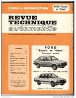 Revue Technique Automobile ( RTA ) - Ford Escort Et Orion  - 1984 - Bon état - Machines