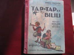 TAP TAP ET BILILI - ERNEST PERICHON - Illustrations : RAY LAMBERT - Roman Scolaire Cours élémentaire 1938 - Livres, BD, Revues