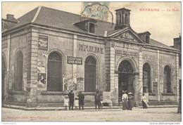 CPA Entrains - La Halle - Circulée En 1906 - Autres Communes