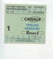 Ticket - Football - Championnat De France Professionnel 1ère Division FFF - LNF (canal Erope 1) - Tickets D'entrée