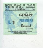 Ticket - Football - Championnat De France Professionnel 1ère Division Saison 1986/87 (loto Pesage Canal) - Tickets D'entrée