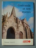 Guérande Et Son Marais.  GUERIFF Fernand  Edité Par OUEST FRANCE (1978) - Documents Historiques