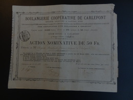 OBLIGATION 1901 BOULANGERIE COOPERATIVE DE CARLEPONT  SIEGE SOCIAL CARLEPONT - Actions & Titres