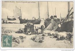 CPA Berck Plage - Derniers Préparatifs Pour La Pêche - Circulée En 1910 - Berck