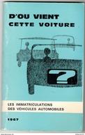 Livret D'ou Vient Cette Voiture - Les Immatriculations Des Véhicules Automobiles - Tous Pays 1967 - Auto