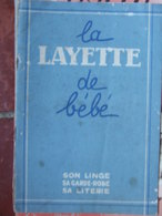 """Plaquette """"La Layette De Bébé"""" - Son Linge - Son Garde-robe - Sa Literie (sd, Fin Années 40) - Unclassified"""
