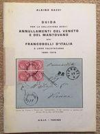 BIBLIOTECA FILATELICA: GUIDA ANNULLAMENTI VENETO E MANTOVANO DI ALBINO BAZZI - Matasellos
