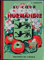 J. Vadaine - Au Cœur De La Normandie - Lectures - Éditions De L' École - ( 1993 ) . - Livres, BD, Revues