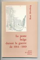 927/25 - LIVRE La Poste Belge Durant La Guerre 1914/19,  Par René Silverberg , 122 P. , Années 80 , Etat NEUF - Poste Militaire & Histoire Postale