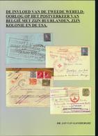 935/25 - LIVRE Invloed Van WWII Op Postverkeer Van Belgie Met Andere Lan  Par Van Gansberghe , 257 P. , 2011 , Etat NEUF - Poste Militaire & Histoire Postale