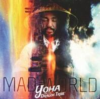 YOHA And The DRAGON TRIBE - Mad World - CD - WORLD MUSIC - World Music