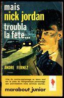 """"""" Mais Nick JORDAN Troubla La Fête... """", Par Andrez FERNEZ -  E.O. MJ N° 199 - Espionnage. - Marabout Junior"""